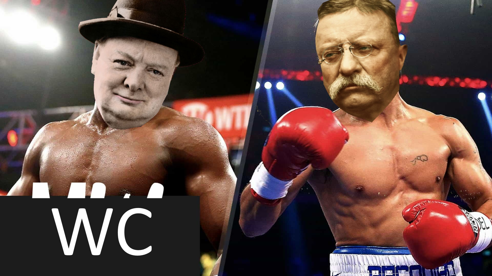 Why Teddy Roosevelt Would Beat Winston Churchill in a fight.